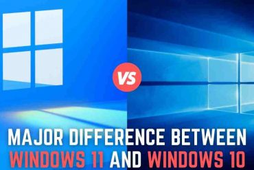 MAJOR DIFFERENCE BETWEEN WINDOWS 11 AND WINDOWS 10